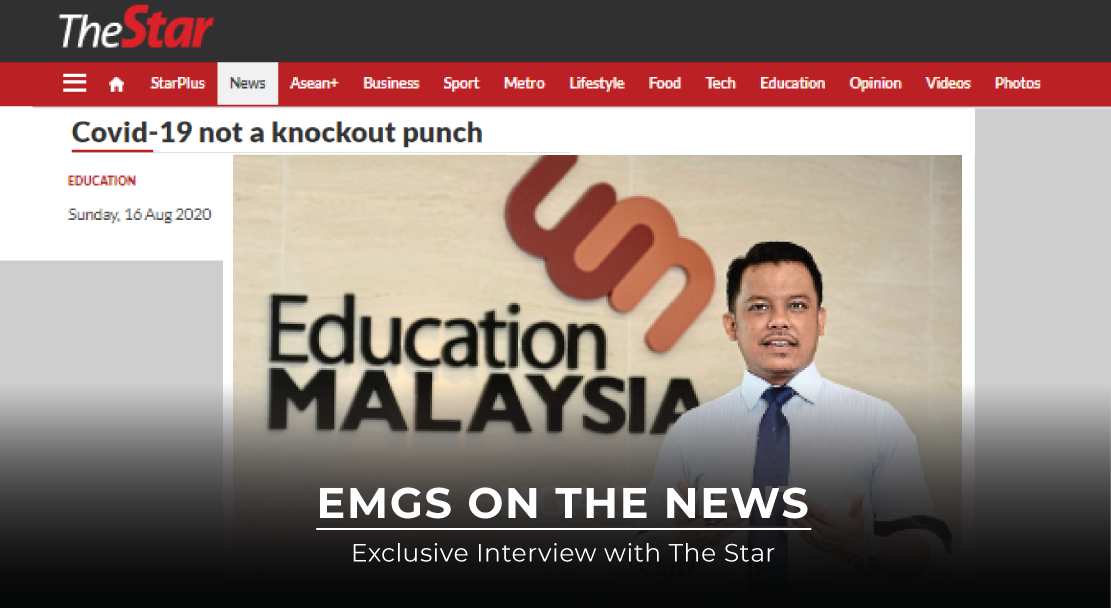 The Star Exclusive Interview With Emgs Ceo On The View For Education Sector Amidst Covid19 Education Malaysia Global Services